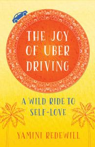 The Joy of Uber Driving: A Wild Ride to Self-Love