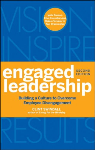Engaged Leadership: Building a Culture to Overcome Employee Disengagement, 2 edition