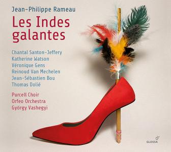 Gyorgy Vashegyi, Orfeo Orchestra, Purcell Choir - Rameau: Les Indes galantes (2018)