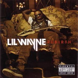 Lil Wayne - Rebirth (2009) {Ca$h Money/Universal Motown} **[RE-UP]**