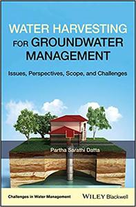 Water Harvesting for Groundwater Management: Issues, Perspectives, Scope and Challenges