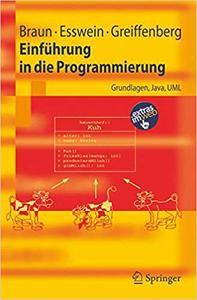 Einführung in die Programmierung: Grundlagen, Java, UML (Repost)