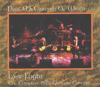 Paul McCartney & Wings - Last Flight: The Complete 1979 Glasgow Concert (2CD) (1998) {Vigotone} **[RE-UP]**