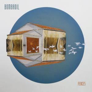 Bombadil - Fences (2017) [Official Digital Download]