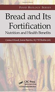 Bread and Its Fortification: Nutrition and Health Benefits