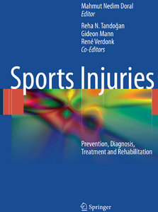 """Sports Injuries: Prevention, Diagnosis, Treatment, and Rehabilitation"" ed. by Mahmut Nedim Doral"