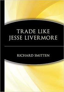 Trade Like Jesse Livermore