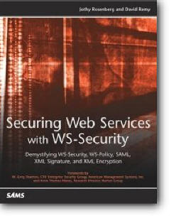 Jothy Rosenberg, David Remy, «Securing Web Services with WS-Security»