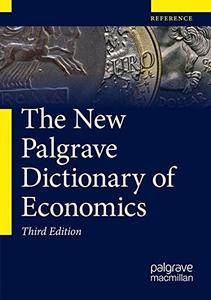 The New Palgrave Dictionary of Economics, 3rd Edition