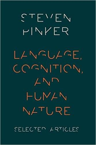 Language, Cognition, and Human Nature: Selected Articles (Repost)