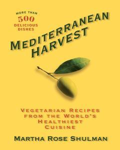 «Mediterranean Harvest» by Martha Shulman