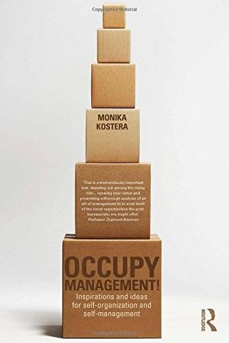Occupy Management: Inspirations and Ideas for Self-Organization and Self-Management(Repost)