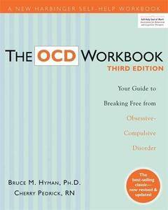 The OCD Workbook: Your Guide to Breaking Free from Obsessive-Compulsive Disorder(Repost)