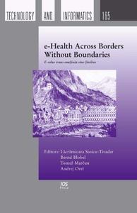 E-Health Across Borders Without Boundaries: E-salus Trans Confinia Sine Finibus; Proceedings of the ERMI Special Topic Conferen