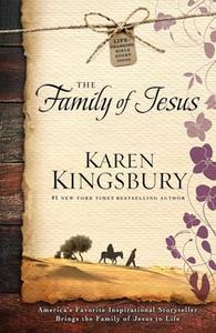 «The Family of Jesus» by Karen Kingsbury