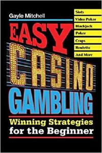 Easy Casino Gambling: Winning Strategies for the Beginner [Repost]