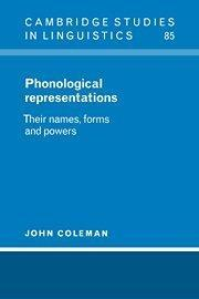 Phonological Representations Their Names, Forms and Powers