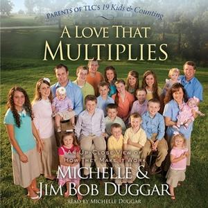 «A Love That Multiplies» by Michelle Duggar,Jim Bob Duggar