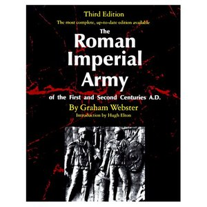The Roman Imperial Army: Of the First and Second Centuries A.D. (Repost)