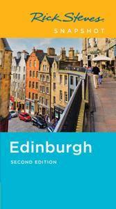 Rick Steves Snapshot Edinburgh, 2nd Edition