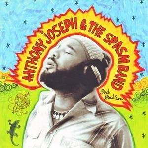 Anthony Joseph & The Spasm Band - Bird Head Son (2009) {Naive/Heavenly Sweetness}