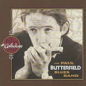The Paul Butterfield Blues Band - An Anthology: The Elektra Years (1997/2019)