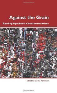 Against the Grain: Reading Pynchon's Counternarratives. (Dialogue)
