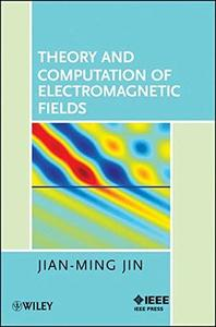 Theory and Computation of Electromagnetic Fields (Repost)