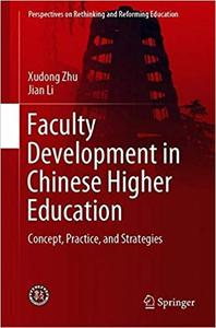 Faculty Development in Chinese Higher Education: Concepts, Practices, and Strategies