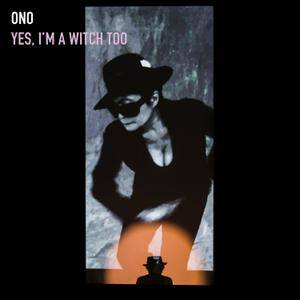 Yoko Ono - Yes, I'm A Witch Too (2016)