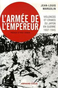 """Jean-Louis Margolin, """"L'Armée de l'Empereur : Violences et crimes du Japon en guerre - 1937-1945"""""""