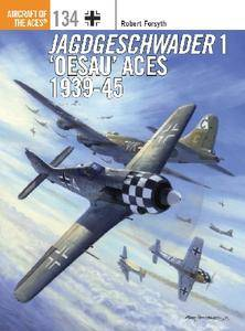 Jagdgeschwader 1 'Oesau' Aces 1939-45 (Osprey Aircraft of the Aces 134)