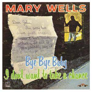 Mary Wells - Bye Bye Baby I Dont Want To Take A Chance (1961/2016) [Official Digital Download 24bit/192kHz]