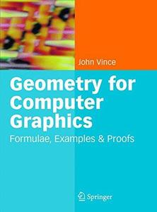 Geometry for Computer Graphics: Formulae, Examples and Proofs