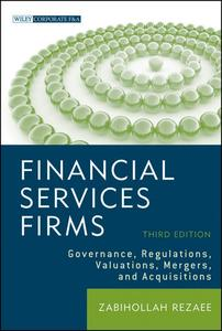 Financial Services Firms: Governance, Regulations, Valuations, Mergers, and Acquisitions, 3 edition