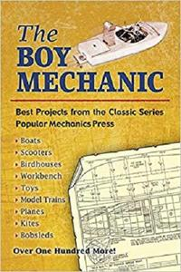 The Boy Mechanic: Best Projects from the Classic Popular Mechanics Series (Dover Children's Activity Books)
