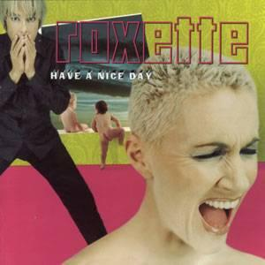 Roxette - Have a Nice Day (1999)
