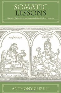 Somatic Lessons: Narrating Patienthood and Illness in Indian Medical Literature (repost)