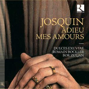 Dulces Exuviae, Romain Bockler & Bor Zuljan - Josquin: Adieu mes amours (2019)
