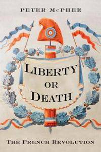 Liberty or Death : The French Revolution
