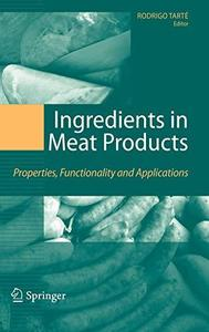 Ingredients in Meat Products Properties, Functionality and Applications