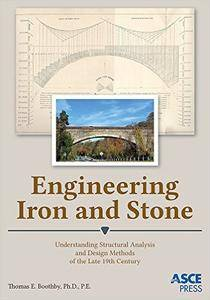 Engineering Iron and Stone: Understanding Structural Analysis and Design Methods of the Late 19th Century [Repost]