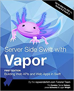Server Side Swift with Vapor: Building Web APIs and Web Apps in Swift