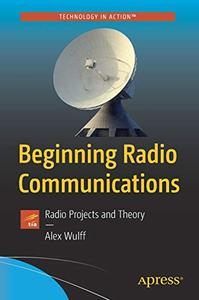 Beginning Radio Communications Radio Projects and Theory