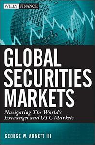 Global Securities Markets: Navigating the World's Exchanges and OTC Markets