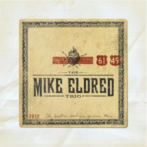 The Mike Eldred Trio - 61/49 (2010/2019)