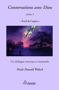 Neale Donald Walsch - Conversations avec Dieu - Tome 4 : éveil de l'espèce