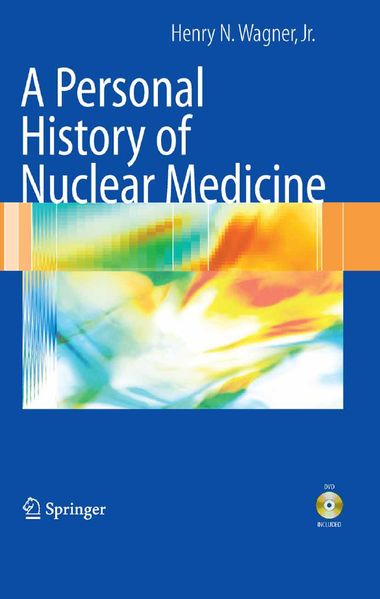 A Personal History of Nuclear Medicine (repost)