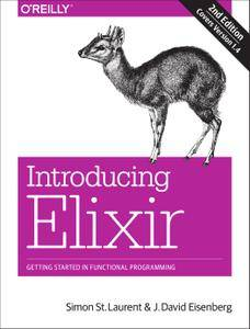 Introducing Elixir: Getting Started in Functional Programming, 2nd Edition