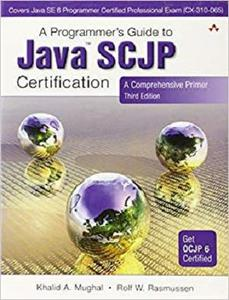 A Programmer's Guide to Java SCJP Certification: A Comprehensive Primer (3rd Edition) [Repost]